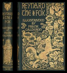 Cover designed by A. Dark blue cloth blocked in gold. The most delectable history of Reynard the Fox (Macmillan and Co, Ref: G JAC Book Cover Art, Book Cover Design, Book Design, Book Art, Victorian Books, Antique Books, Vintage Book Covers, Vintage Books, Illustration Art Nouveau