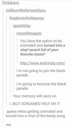 I think black parade. Therefore I am black parade<<< lol I love this Tumblr Stuff, My Tumblr, Tumblr Posts, Tumblr Funny, Black Parade, Youre My Person, Lol, Thats The Way, Fall Out Boy