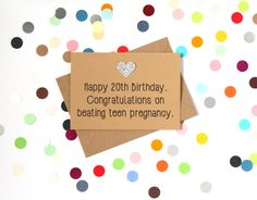 Funny 20th Birthday Card. Congratulations on beating teen pregnancy. Handmade. - pinned by pin4etsy.com