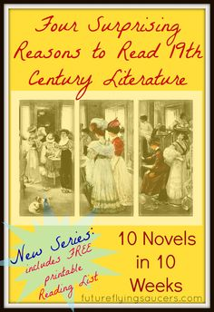 Four surprising reasons why we should read 19th century English Literature. Includes free printable. ~ futureflyingsaucers.com