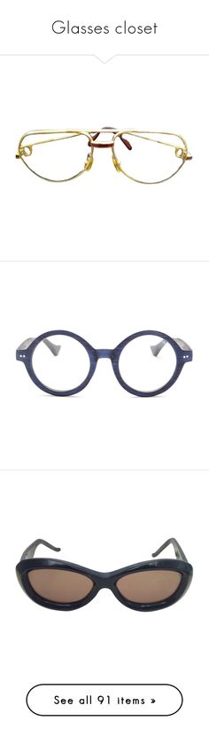 """""""Glasses closet"""" by nazarahwiggins on Polyvore featuring accessories, eyewear, eyeglasses, gold, cartier eyewear, cartier eye glasses, vintage eyeglasses, vintage glasses, gold eyeglasses and matte navy woodlike"""
