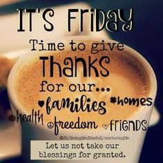 It's Friday Time To Give Thanks friday happy friday tgif good morning friday quotes good morning quotes friday quote good morning friday funny friday quotes quotes about friday coffee friday quotes Friday Morning Quotes, Good Morning Happy Friday, Happy Friday Quotes, Friday Meme, Good Morning Funny, Friday Weekend, Good Morning Good Night, Morning Humor, Good Morning Quotes