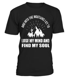 "# Hiking,I Go To Lose' My-Mind,Find My Soul',Gift,T-Shirt .  Special Offer, not available in shops      Comes in a variety of styles and colours      Buy yours now before it is too late!      Secured payment via Visa / Mastercard / Amex / PayPal      How to place an order            Choose the model from the drop-down menu      Click on ""Buy it now""      Choose the size and the quantity      Add your delivery address and bank details      And that's it!      Tags: Cool-tee with saying and…"
