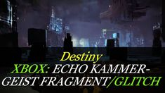 "Destiny/RoI: XBOX ""Echo Kammer/Geist Fragment: Vex 5"" GLITCH!"