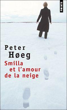 Smilla et l'amour de la neige  Peter Hoeg,