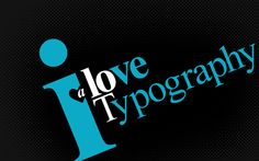 Typography is a turn on <3