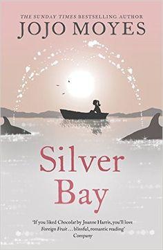 Silver Bay: Amazon.co.uk: Jojo Moyes: 9780340895931: Books