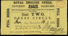 Theatre ticket giving admission to the dress circle at the Royal English Opera, Covent Garden on 16th December 1861. The performance was cancelled due to the death of Prince Albert.