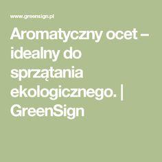 Aromatyczny ocet – idealny do sprzątania ekologicznego. | GreenSign