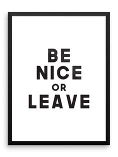 Be Nice or Leave Digital Print | 18x24 Printable Wall Art | Quote Print | Foyer Decor | Black & White Typography | Funny Signs | Kindess