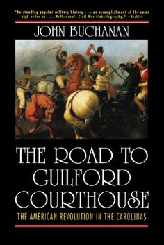 The Road to Guilford Courthouse: The American Revolution in the Carolinas by John Buchanan http://www.amazon.com/dp/B00H2VF36G/ref=cm_sw_r_pi_dp_SE3Wvb0GBC281