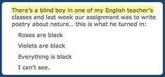 A blind man's nature poem... I can't stop laughing... i shouldn't laugh, But I am...