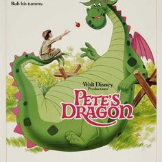 Pete's dragon is a classic