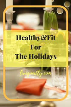 With Thanksgiving and Christmas around the corner health and fitness are even more important, here's how to stay fit and healthy during the holidays