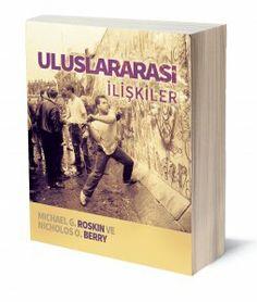 Uluslararası İlişkiler: Uİ'nin Yeni Dünyası | Michael G. Roskin ve Nicholas O. Berry | Çeviren: Özlem Şimşek | ISBN: 978-975-250-036-5 | Ebat: 19x23 cm | 481 Sayfa