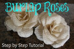 Roses made with burlap - easy!