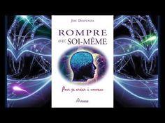Rompre avec soi-même - Joe Dispenza - YouTube Meditation, Memes, Youtube, Tips, Neuroscience, Spiritual Meditation, Personal Development, Exercises, Spirit