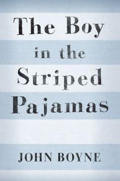 The Boy in the Striped Pajamas - John Boyne
