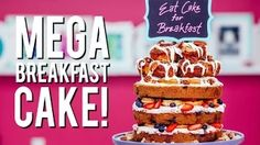 How to Make a MEGA BREAKFAST CAKE! With Easy To Make Cinnamon Rolls, Fruit and Waffles! - YouTube