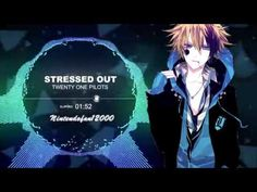Stressed out Nightcore
