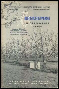 Beekeeping In California - Circular 100 Revised December 1947 - For The Beginner And The Veteran Beekeeper  http://www.amazon.com/gp/product/B01NBLNN6Z/ref=cm_sw_r_tw_myi?m=A3FJDCC1SFO8CE