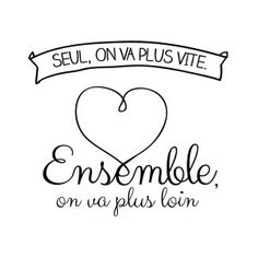 "Citation amour du jour : ""Seul, on va plus vite. Ensemble, on va plus loin. Cute Quotes, Words Quotes, Sayings, Funny Quotes, Jolie Phrase, Quote Citation, French Quotes, Visual Statements, Positive Attitude"