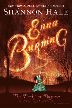 Enna Burning by Shannon Hale; newest cover design - artist unknown, but published by Bloomsbury. The popular Bayern series has had multiple iterations of covers.