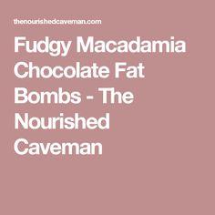 Fudgy Macadamia Chocolate Fat Bombs - The Nourished Caveman