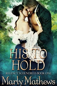 His to Hold (Regency Scoundrels Book by Marly Mathews Love Book, Book 1, Losing Everything, Romance Novels, Revenge, My Books, Hold On, Film, American