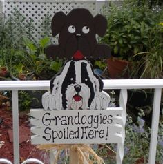 Pets Yard Sign 22  Grandoggies Spoiled Here by HenwithaHammer, $25.00 this would be perfect for my Nanny!