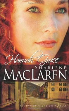 Hannah Grace (Daughters of Jacob Kane, Book 1) by MACLAREN SHARLENE, Book Four
