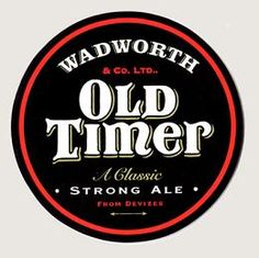 WADWORTH & Co BREWERY OLD TIMER - this brewery in Devizes began life in 1875. Old Timer has been brewed for 50 years this ale is Wadworth's winter beer. Rich copper brown in colour with a strong malty aroma and a full bodied, intense flavour.
