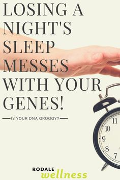 Is your DNA Groggy? | Rodale Wellness