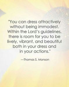 "You can be modest and classy.    Nothing worse than a grumpy dressed woman. That's not modesty, that's ""I don't care what I look like."""