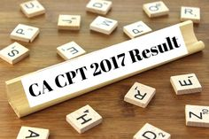 Competitive Exam Informer: CA CPT 2017 Result - Must Read Facts