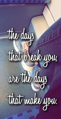 The days that break you are the days that make you  #nike #airmax #silver #qoutes #qoute #life #lifeqoute #zitate #love #hope #faith