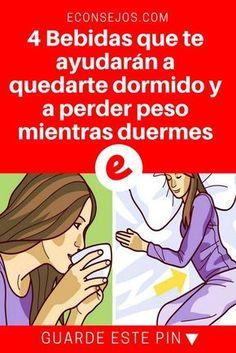 Perder peso durmiendo   4 Bebidas que te ayudarán a quedarte dormido y a perder peso mientras duermes   Dormirás como un bebé si las tomas antes de acostarte.