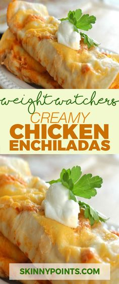 Creamy Chicken Enchiladas come with 6 weight watchers smart points