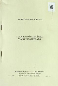 Juan Ramón Jiménez y Alonso Quesada / Andrés Sánchez Robayna http://absysnetweb.bbtk.ull.es/cgi-bin/abnetopac01?TITN=413028