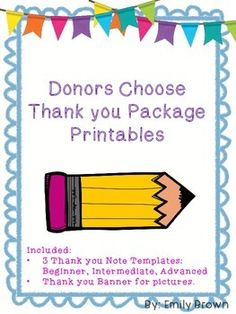 This file is for completing a Donors Choose Thank You Package. In this file you will receive three thank you note templates: A beginning leveled note, intermediate leveled template, and a blank template. Also included is a thank you banner that can be used in the pictures that you send your donors.