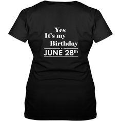 Birthday June 28 SHIRT FOR WOMENS AND MEN ,BIRTHDAY, QUEENS I LOVE MY HUSBAND ,WIFE Birthday June 28-TSHIRT BIRTHDAY Birthday June 28 yes it's my birthday