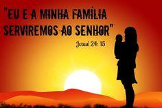 Eu e a minha família serviremos ao Senhor #jesus, #gospel #cristo