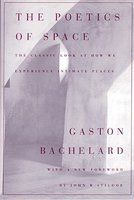 The Poetics Of Space...glorious book  from a great man