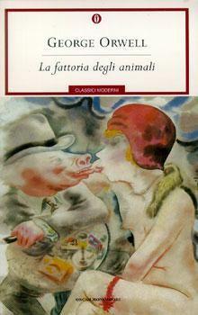 La fattoria degli animali, di George Orwell. Moderna favola che racconta la Rivoluzione russa e il successivo instaurarsi del regime comunista, in chiave animalesca