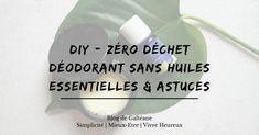 DIY - Déodorant sans huiles essentielles + astuces - Cécile Boissier
