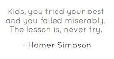 Life lesson.
