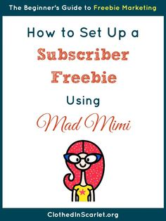 How to Set Up a Subscriber Freebie using Mad Mimi