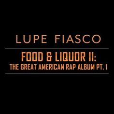#Releases • LUPE FIASCO • FOOD AND LIQUOR II: The Great American Rap Album Part 1 • http://sco.lt/5bE2oj