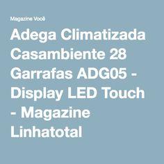 Adega Climatizada Casambiente 28 Garrafas ADG05 - Display LED Touch - Magazine Linhatotal