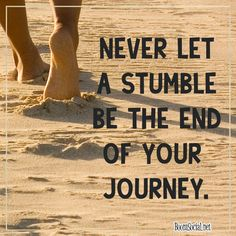 Never let a stumble be the end of your #business journey. Pick yourself up, dust off and keep moving . #BizTip